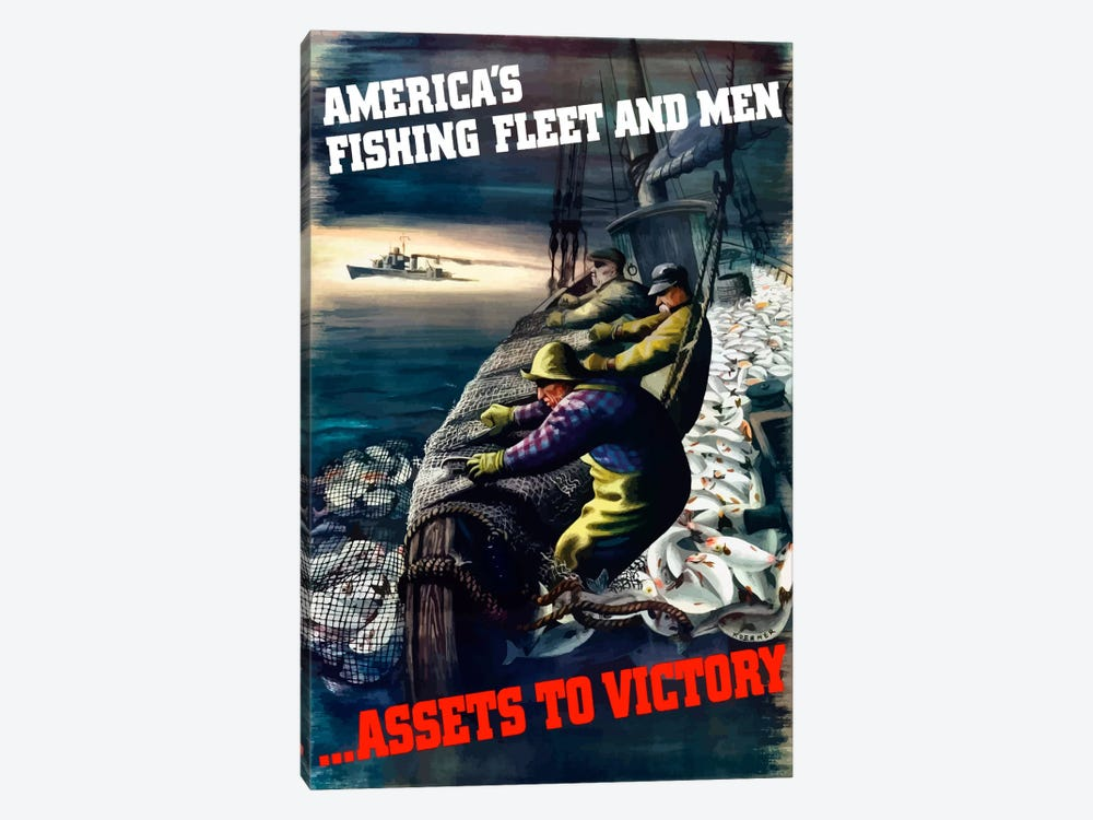 America's Fishing Fleet And Men … Assets To Victory Wartime Poster by John Parrot 1-piece Canvas Art