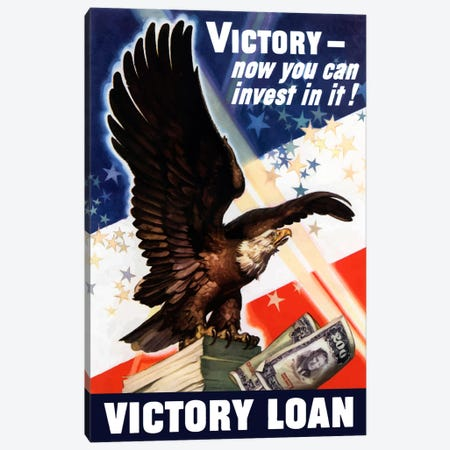 Now You Can Invest In Victory Vintage Wartime Poster Canvas Print #TRK30} by John Parrot Canvas Print