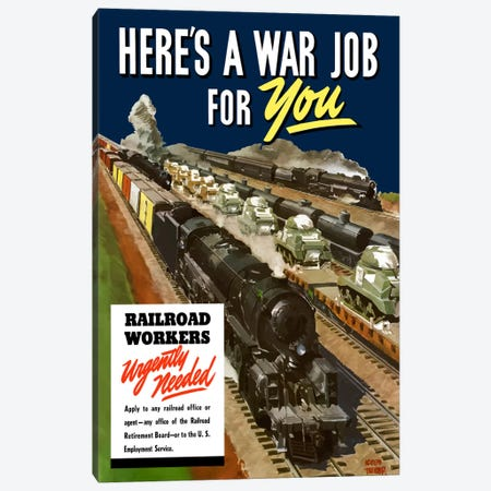 Railroad Workers Urgently Needed Wartime Poster Canvas Print #TRK33} by John Parrot Canvas Print