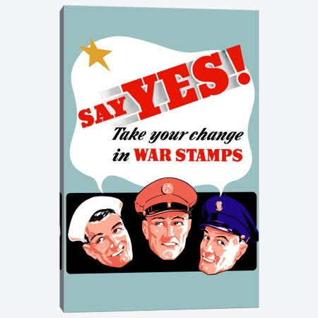 Say Yes! To War Stamps Vintage Wartime Poster Canvas Print #TRK38} by John Parrot Canvas Print