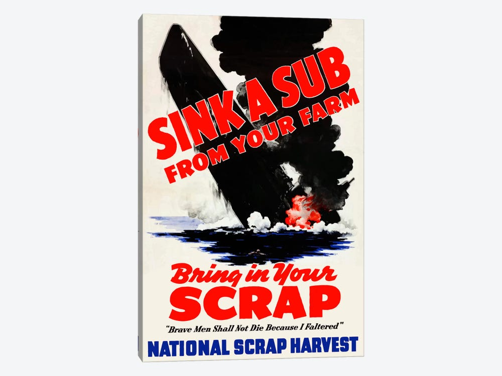 Sink A Sub From Your Farm - Bring In Your Scrap Vintage Wartime Poster by John Parrot 1-piece Canvas Print
