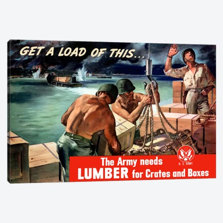 The Army Needs Lumber For Crates And Boxes Wartime Poster Canvas Print #TRK45} by John Parrot Canvas Art Print