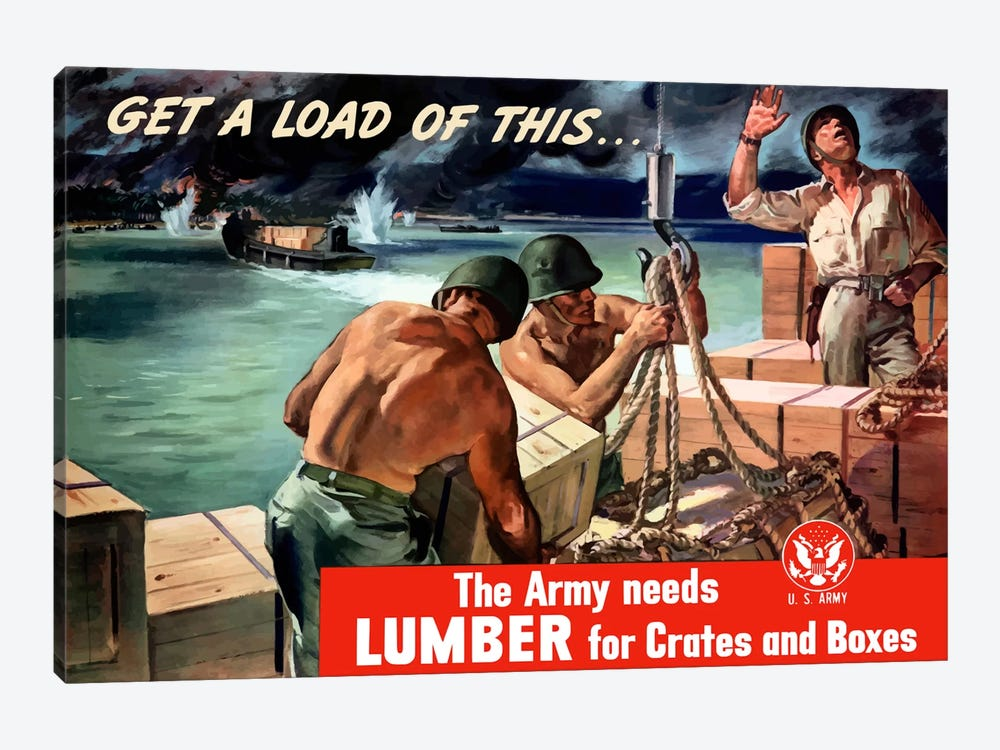 The Army Needs Lumber For Crates And Boxes Wartime Poster by John Parrot 1-piece Canvas Art