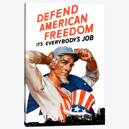 Uncle Sam - Defend American Freedom It's Everybody's Job Vintage Wartime Poster Canvas Print #TRK48} by John Parrot Canvas Art