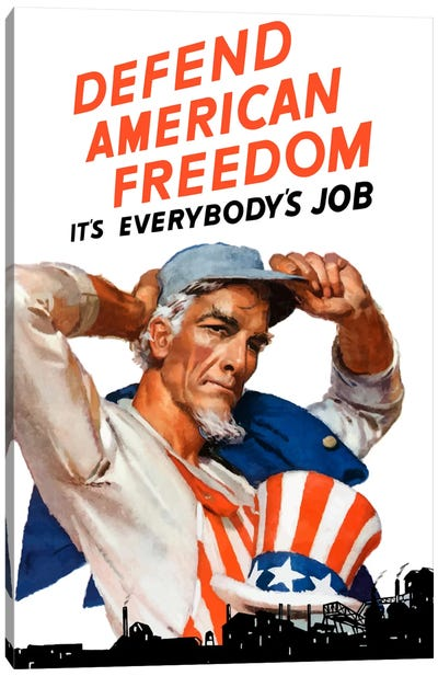 Uncle Sam - Defend American Freedom It's Everybody's Job Vintage Wartime Poster Canvas Art Print