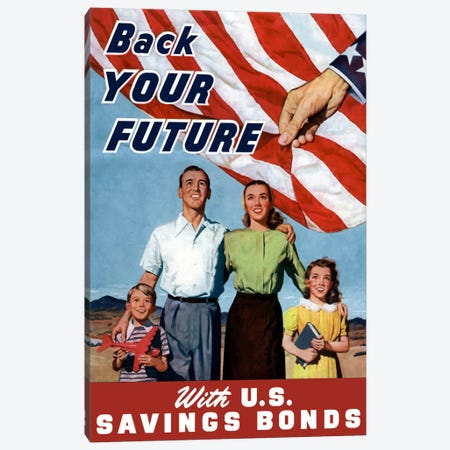 Back Your Future With US Savings Bonds Vintage War Poster Canvas Print #TRK5} by John Parrot Canvas Art Print