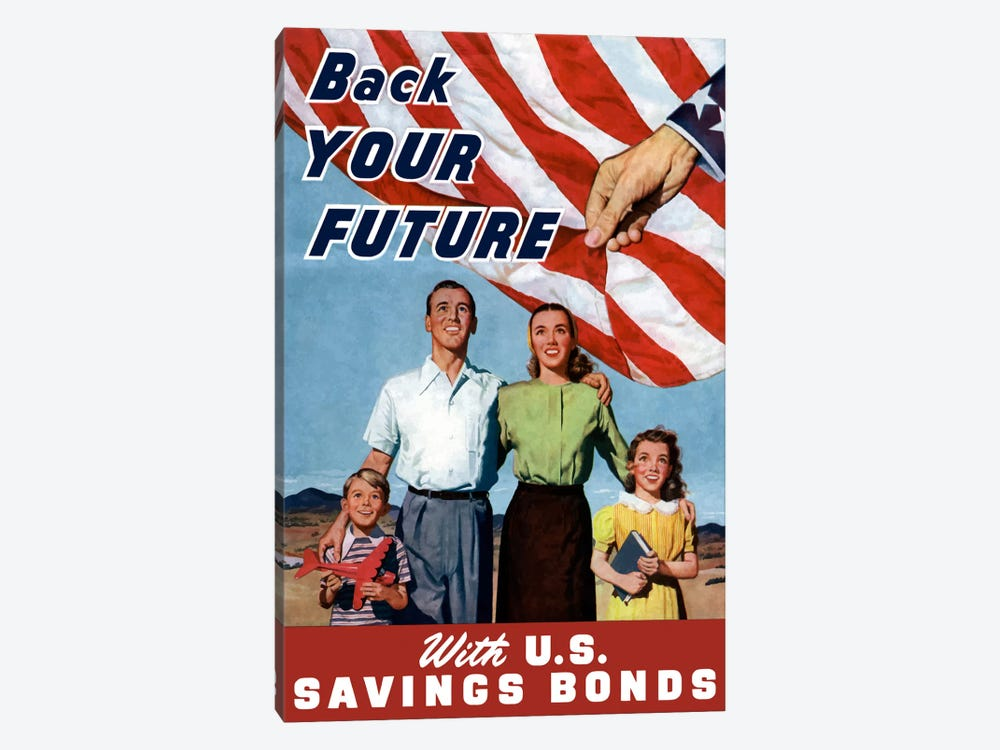 Back Your Future With US Savings Bonds Vintage War Poster by John Parrot 1-piece Canvas Art Print
