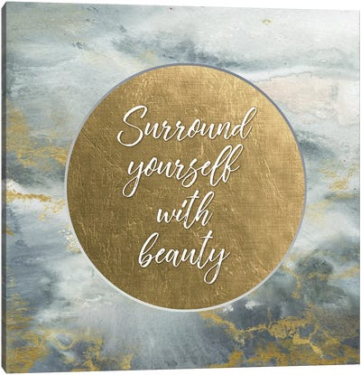 Surround Yourself With Beauty Canvas Art Print