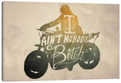 I Ain't Nobody's Bitch Canvas Art Print