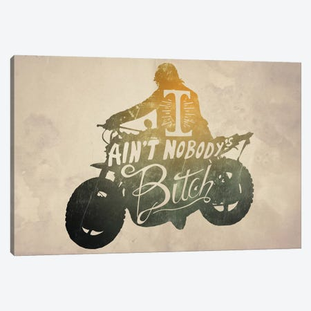 I Ain't Nobody's Bitch Canvas Print #TUD10} by 5by5collective Art Print