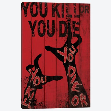 You Kill Or You Die Canvas Print #TUD13} by 5by5collective Art Print