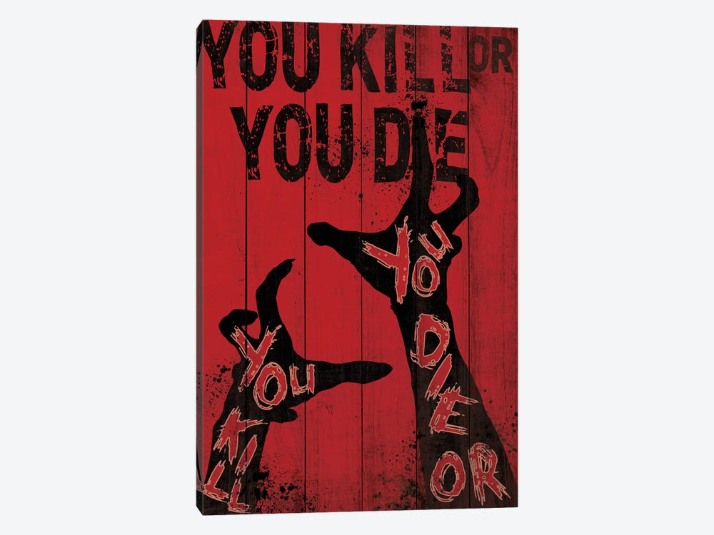 You Kill Or You Die by 5by5collective 1-piece Canvas Art Print