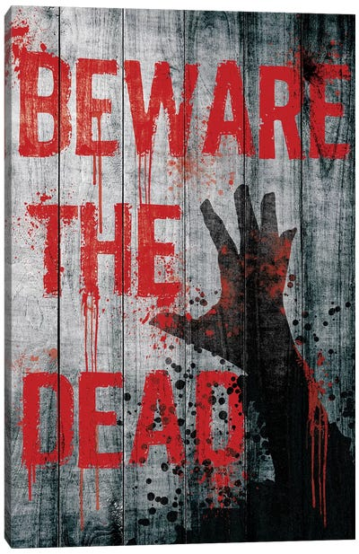 Beware The Dead Canvas Art Print