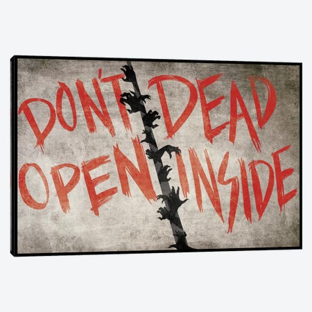 Don't Open Dead Inside Canvas Print #TUD6} by 5by5collective Canvas Print