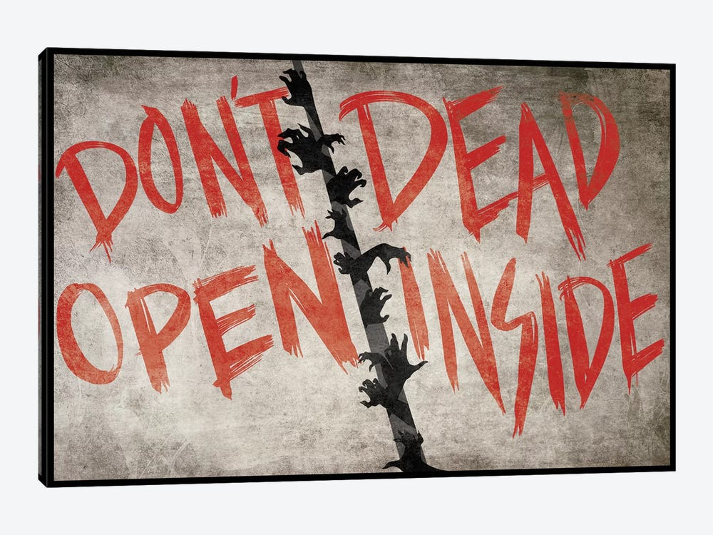 Don't Open Dead Inside by 5by5collective 1-piece Canvas Artwork