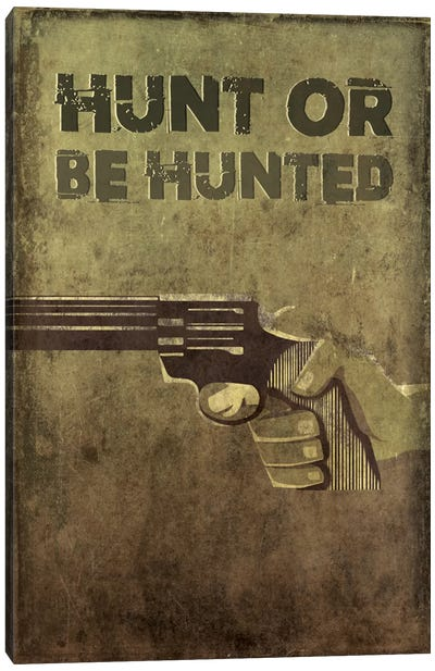 Hunt Or Be Hunted Canvas Print #TUD9