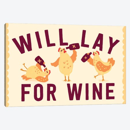 Will Lay For Wine Canvas Print #TWG107} by The Whiskey Ginger Canvas Print