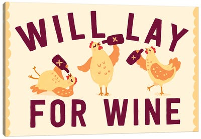 Will Lay For Wine Canvas Art Print