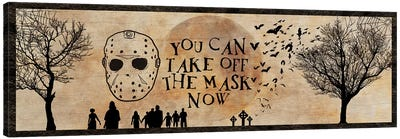 You Can Take Off The Mask Now Canvas Art Print