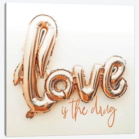 Love Is The Drug Canvas Print #UMA180} by 83 Oranges Canvas Artwork