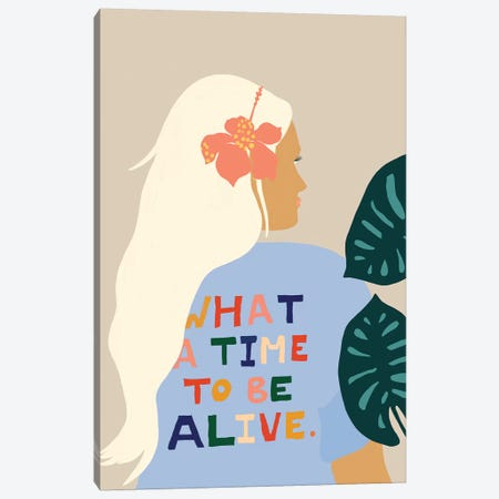 What A Time To Be Alive Canvas Print #UMA356} by 83 Oranges Canvas Wall Art