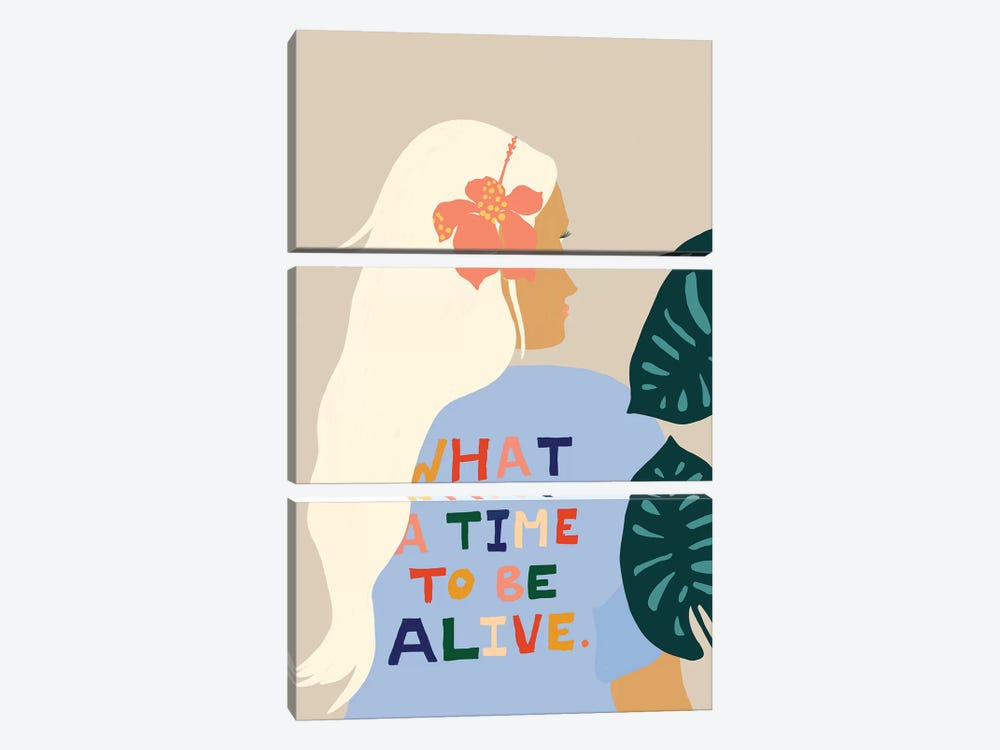 What A Time To Be Alive by 83 Oranges 3-piece Canvas Print
