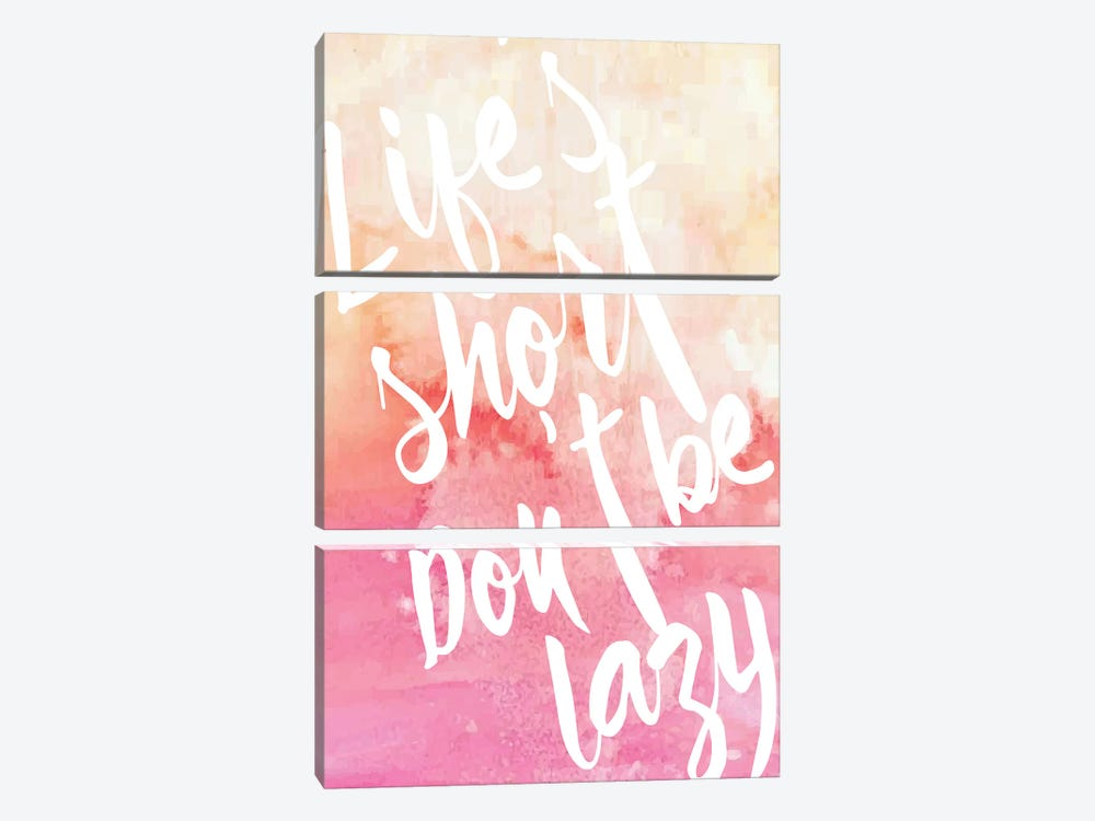 Life's Short, Don't Be Lazy by 83 Oranges 3-piece Canvas Artwork