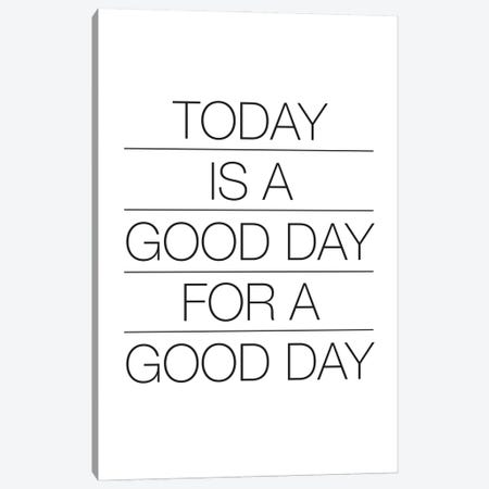 Today Is A Good Day (Black On White) Canvas Print #USL138} by The Usual Designers Canvas Print