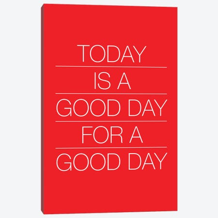 Today Is A Good Day (White On Red) Canvas Print #USL140} by The Usual Designers Canvas Artwork