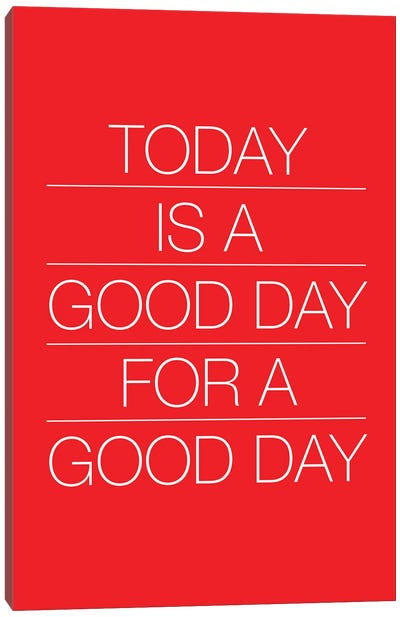 Today Is A Good Day (White On Red) Canvas Art Print