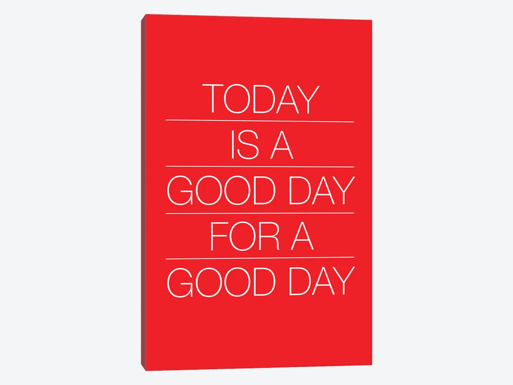 Today Is A Good Day (White On Red) by The Usual Designers 1-piece Canvas Print