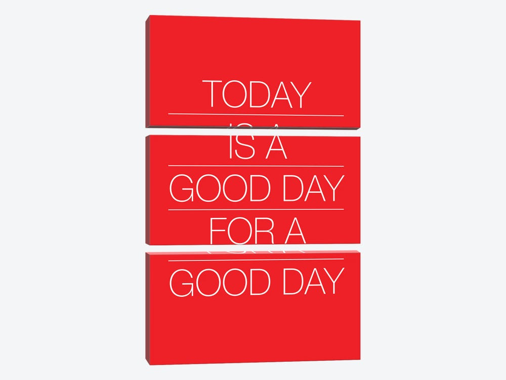 Today Is A Good Day (White On Red) by The Usual Designers 3-piece Art Print