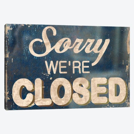 Sorry We're Closed Canvas Print #VAC2018} by Vintage Apple Collection Canvas Art