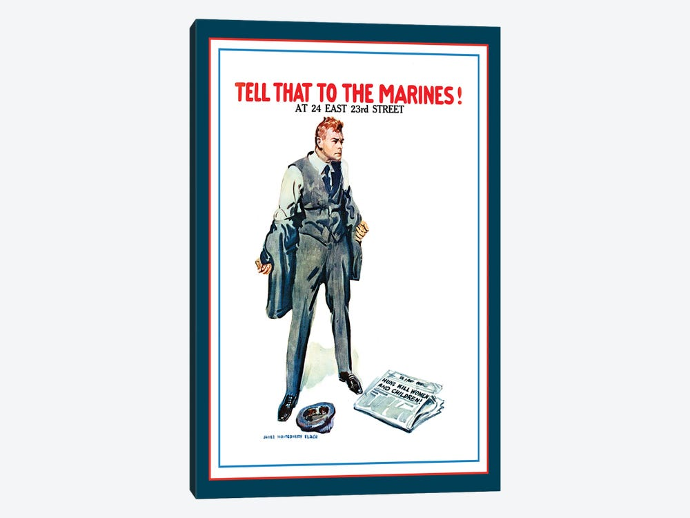 Tell That To The Marines! WWI U.S. Propaganda Poster, 1917 by Vintage Apple Collection 1-piece Canvas Artwork