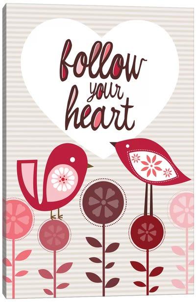 Follow Your Heart Canvas Print #VAL160
