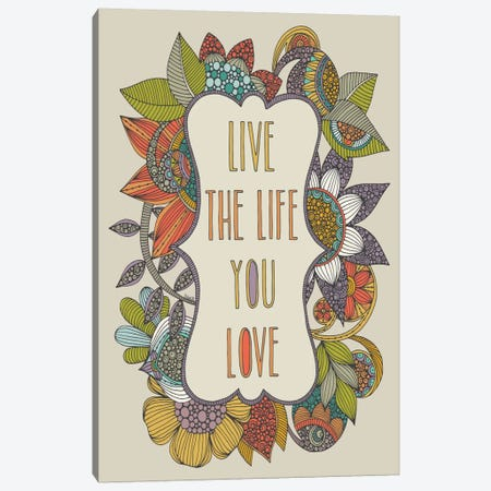 Live The Life You Love Canvas Print #VAL266} by Valentina Harper Canvas Artwork