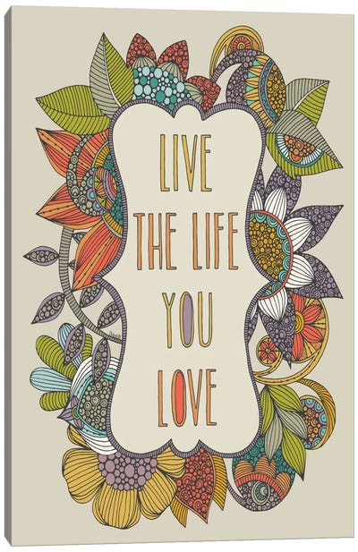 Live The Life You Love Canvas Art Print