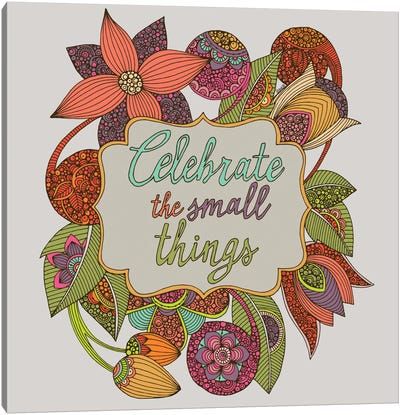 Celebrate The Small Things Canvas Art Print