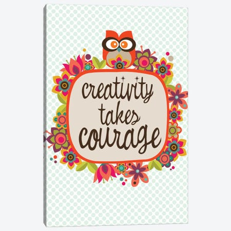 Creativity Takes Courage Canvas Print #VAL67} by Valentina Harper Canvas Art Print