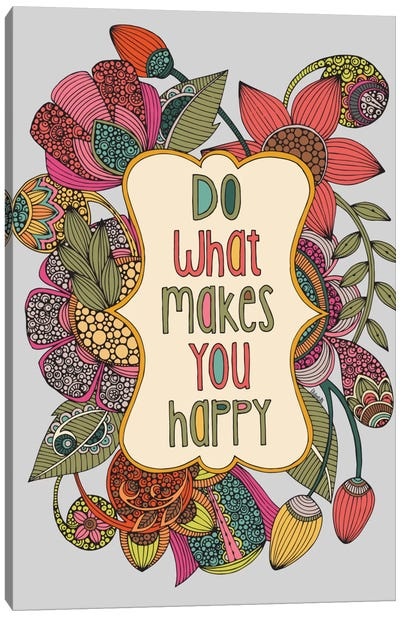 Do What Makes You Happy Canvas Art Print