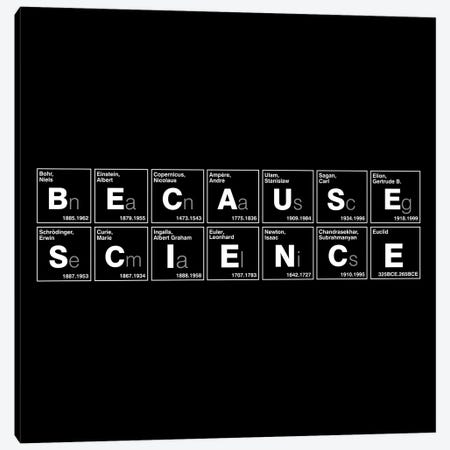 Because Science Canvas Print #VCA15} by Vincent Carrozza Canvas Artwork