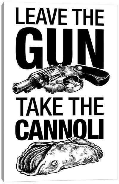 Leave The Gun Canvas Art Print