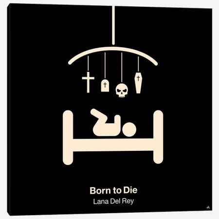 Born To Die Canvas Print #VHE33} by Viktor Hertz Canvas Wall Art