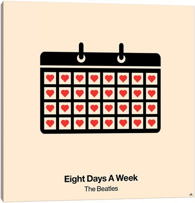 Eight Days A Week Canvas Art Print