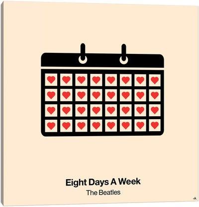 Eight Days A Week Canvas Art Print