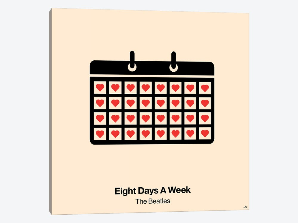 Eight Days A Week by Viktor Hertz 1-piece Canvas Art Print
