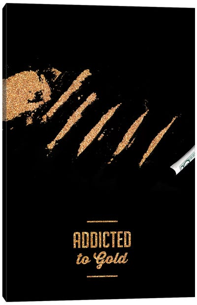 Addicted To Gold Canvas Art Print