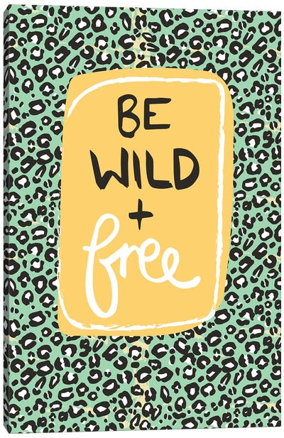 Be Wild And Free Canvas Art Print