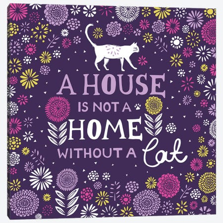A House Is Not A Home Without A Cat Canvas Print #VYO1} by Vicky Yorke Canvas Wall Art