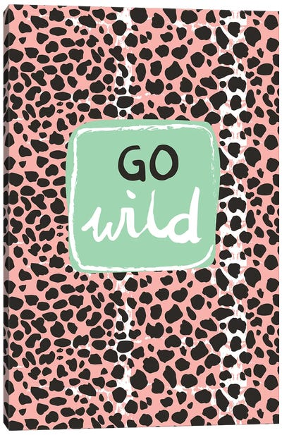 Go Wild Canvas Art Print